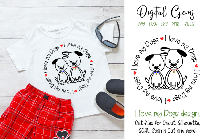 I love my Dogs SVG / EPS / DXF / PNG Files