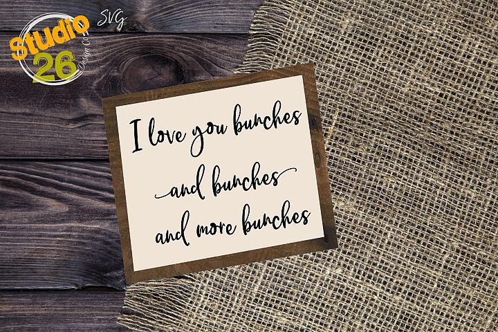 I love you bunches bunches and more bunches SVG