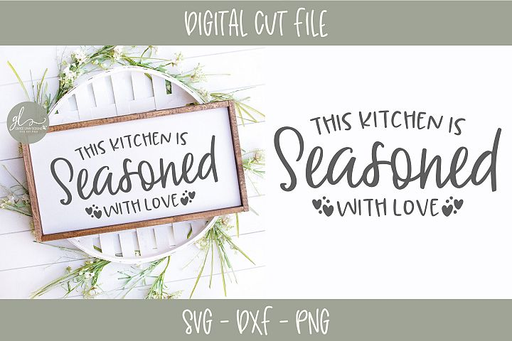 This Kitchen Is Seasoned With Love - Kitchen SVG Cut File