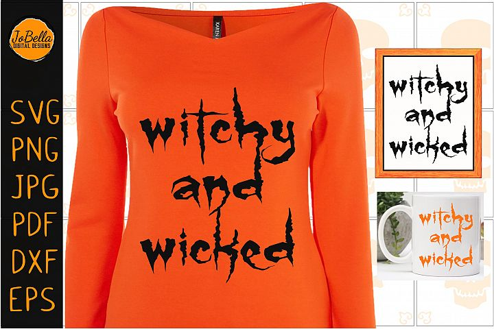 Witchy and Wicked Halloween SVG, Sublimation PNG & Printable