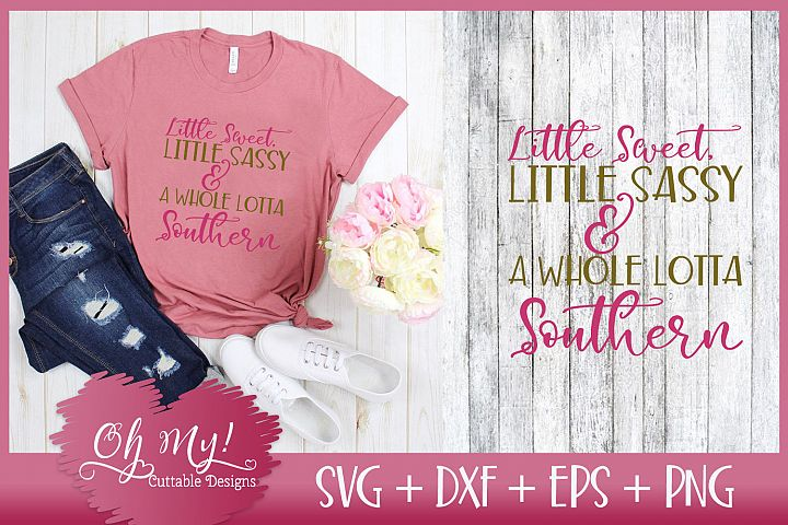 Sweet Sassy and A Whole Lotta Southern - SVG DXF EPS PNG