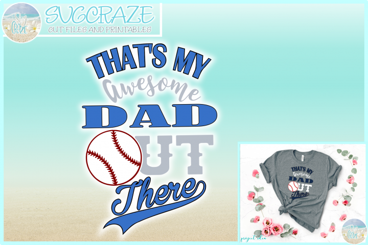 Thats My Awesome DAD Out There Baseball SVG Dxf Eps Png PDF