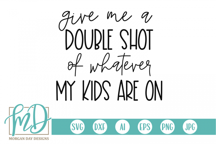 Double Shot - Mom - Mothers Day SVG, DXF, AI, EPS, PNG, JPEG