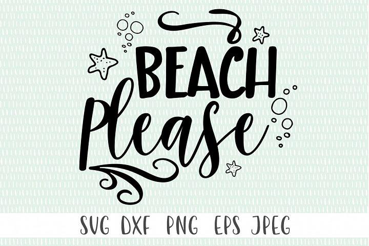 Beach Please SVG - Summer SVG, Beach SVG