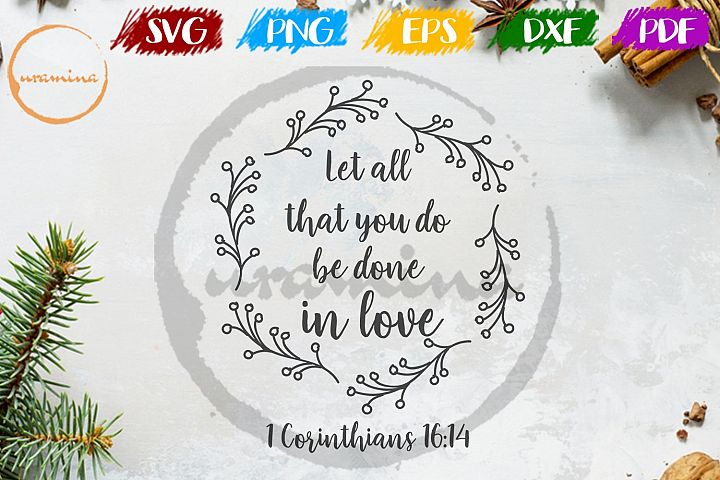 Let All That You Do Be Done In Love Wedding SVG PDF PNG