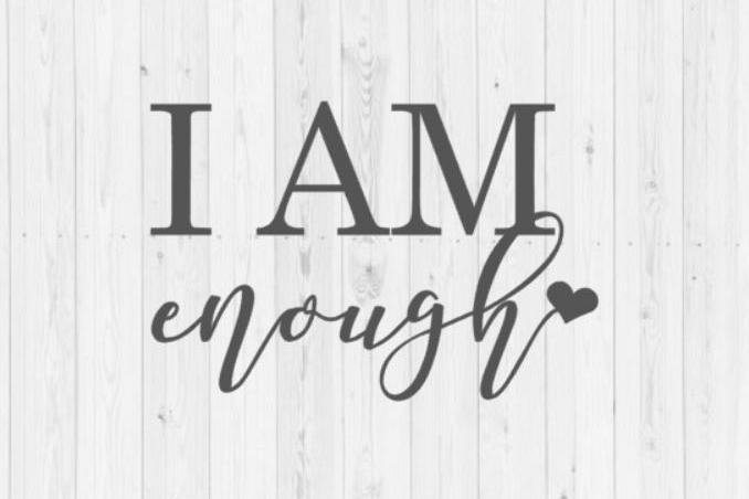 I am Enough, quote SVG, cut file, SVG cut file, inspirational, motivational, digital download, instant download, Christian SVG, enough svg