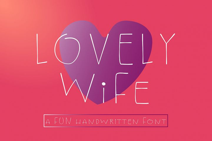 Lovely Wife - A Fun Handwritten Font