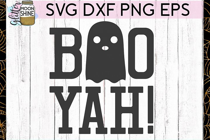 Boo Yah SVG DXF PNG EPS Cutting Files