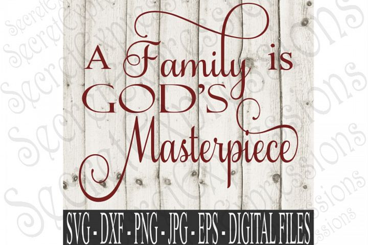 A Family Is Gods Masterpiece
