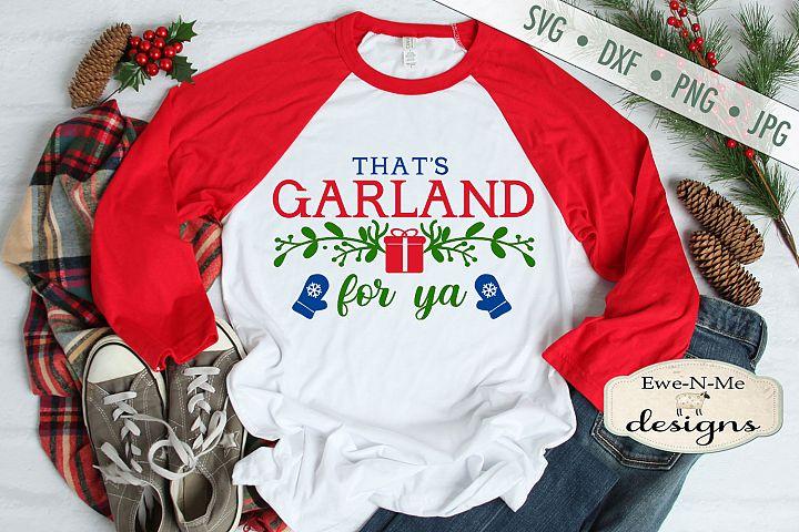 Thats Garland For Ya - Garland Alaska - SVG DXF Files