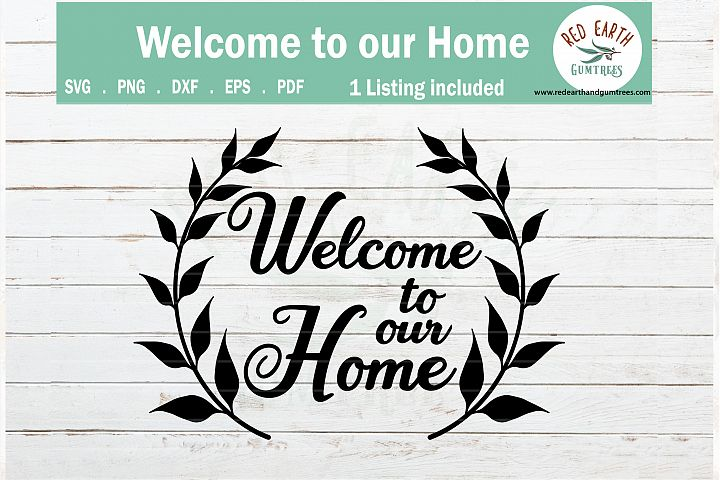 Welcome to our home sign making svg,farmhouse SVG,PNG,DXF