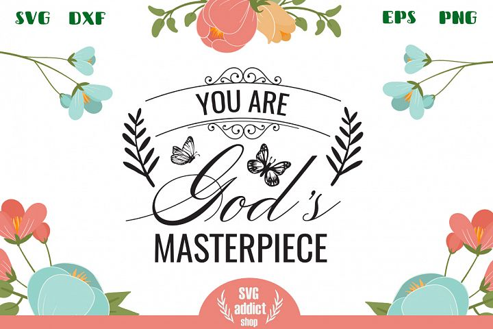 You Are Gods Masterpiece SVG Cut File