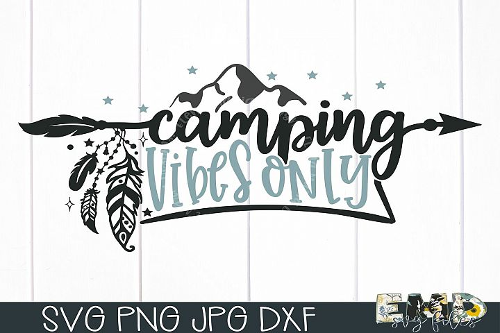 Camping Vibes Only Svg | Adventures Svg