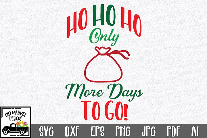 Christmas Countdown SVG Cut File - HO HO HO SVG