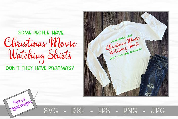 Christmas SVG - Christmas movie watching shirt - pajamas