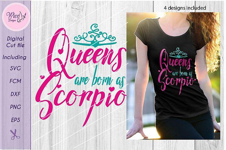 Scorpio svg, Zodiac svg, birth sign svg, Queens are born as