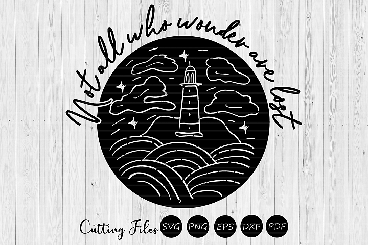 Not all who wonder are lost| svg cut files | cricut |