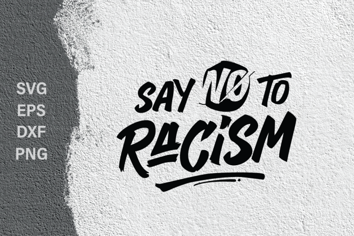Say no to racism SVG quote