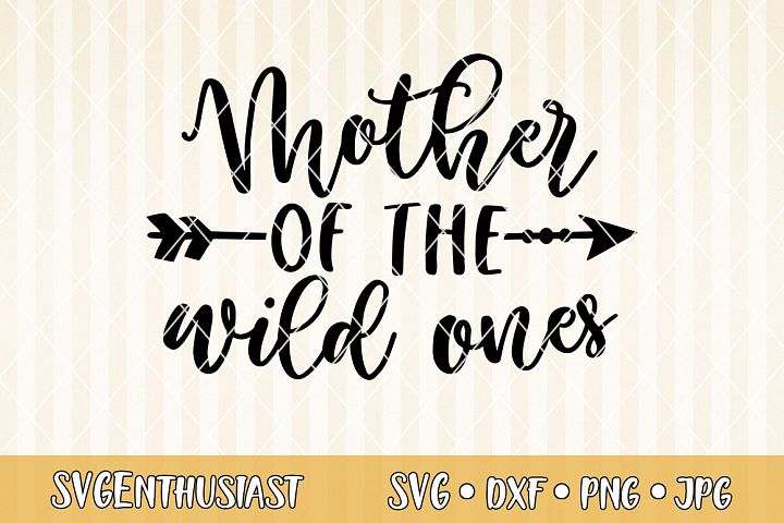 Mother of the wild ones SVG cut file