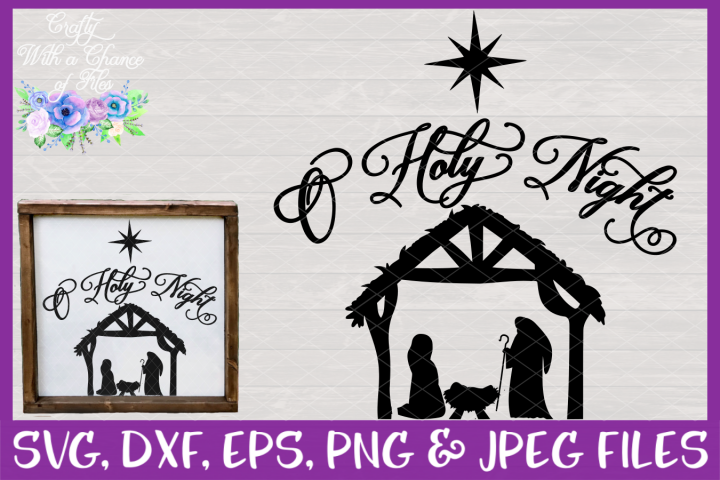 Christmas O Holy Night Nativity SVG for Cricut & Silhouette