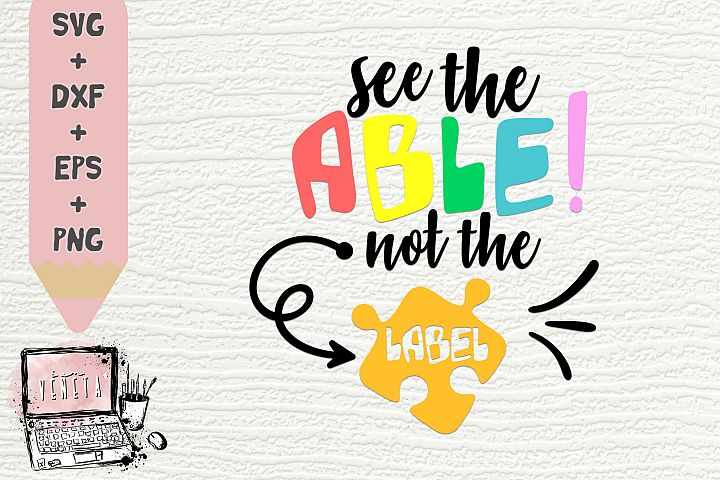 see the ABLE not the LABEL | Autism Quotes | SVG | Cut file