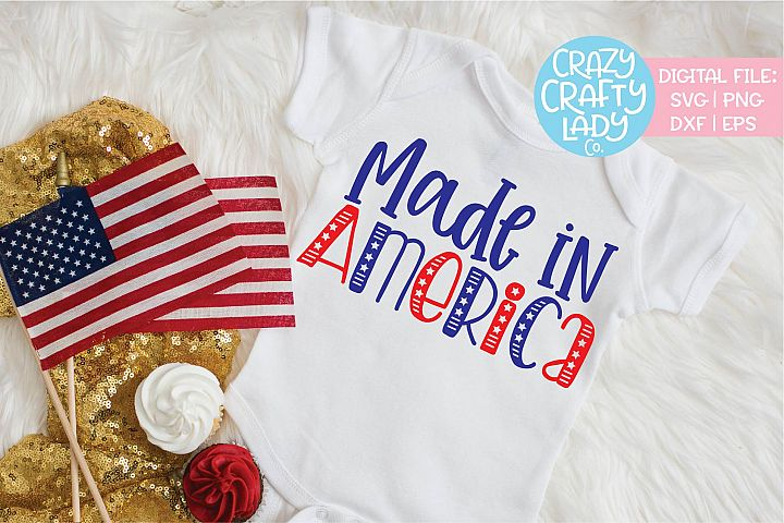 Made in America July 4th Baby SVG DXF EPS PNG Cut File