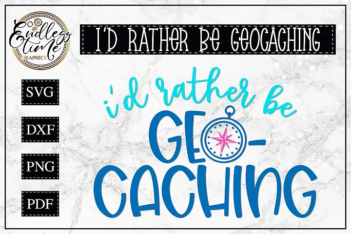 Id rather Be GeoCaching- A Fun Little SVG Cut File