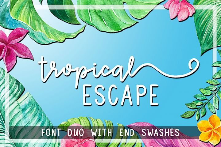 Tropical Escape - Font Duo with End Swashes