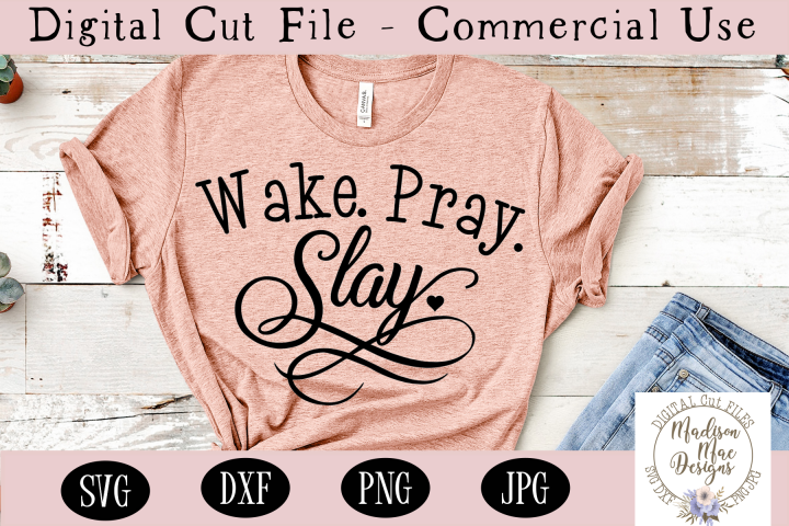 Wake. Pray. Slay. SVG, Prayer SVG, Christian Quote SVG