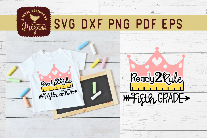 Ready To Rule Fifth Grade Back To School SVG Cut File