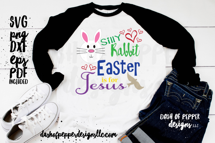 Silly Rabbit Easter is for Jesus SVG - An Easter SVG