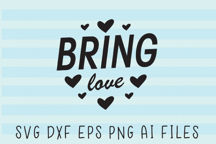 Bring Love SVG Quote