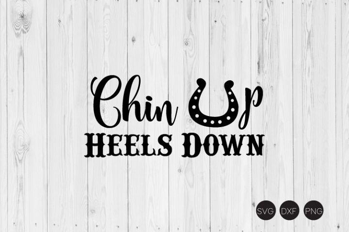 Chin Up Heels Down SVG