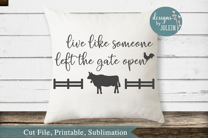 Live like someone left the gate open SVG, png, eps, DXF