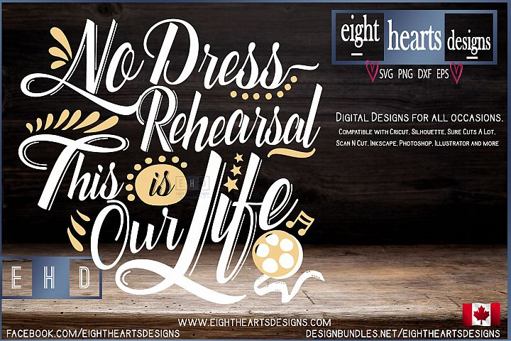 No Dress Rehearsal, This is our Life SVG PNG EPS