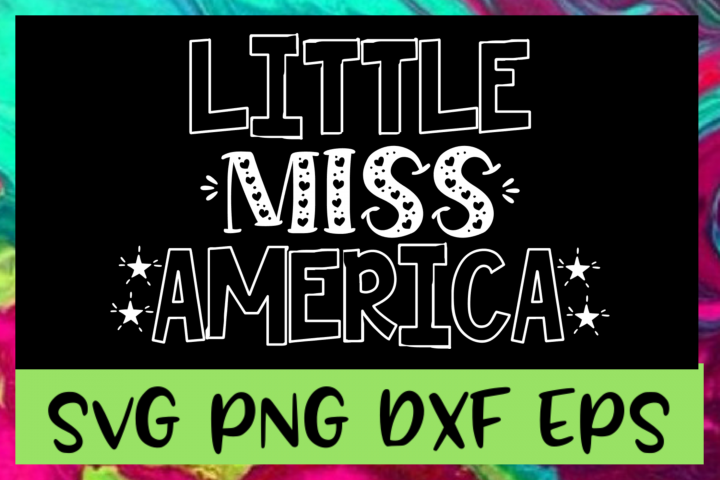 Little Miss America 4th of July SVG PNG DXF & EPS Files