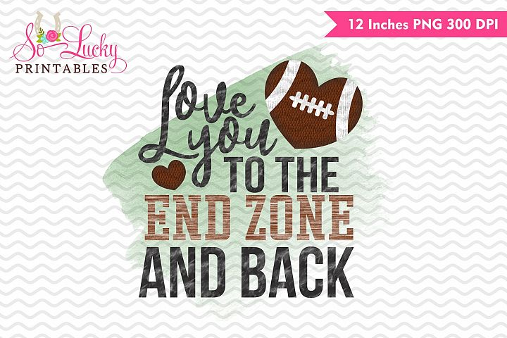 Love you to the end zone printable sublimation design