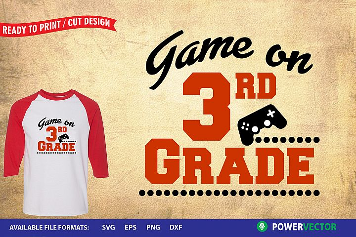Game On 3rd Grade SVG | School boy t shirt design iron on