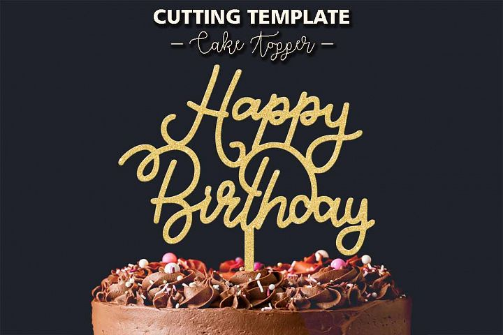 Happy Birthday, Cake Topper, Cutting Template