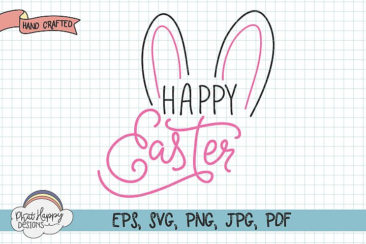 Happy Easter - Hand Lettered Easter SVG