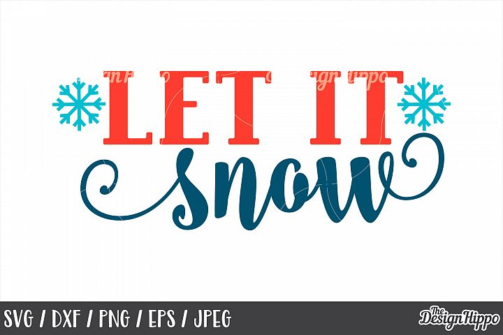 Christmas, SVG, Let It Snow, Snowflake, PNG, DXF, Cut Files