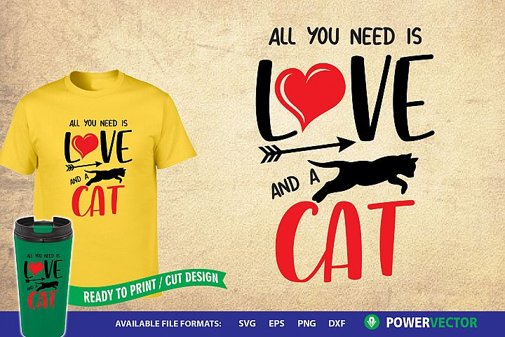 Svg Cut File - All you need is love and a cat