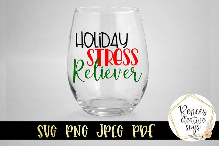 Holiday Stress Reliever|Funny Christmas Saying | SVG File