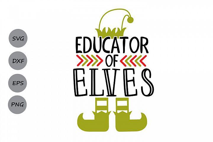Educator Of Elves Svg, Christmas Svg, Elf Svg, Teacher Svg.