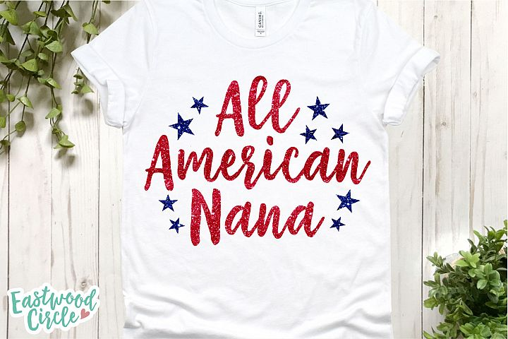 All American Nana - A 4th of July SVG Cut File for Crafters
