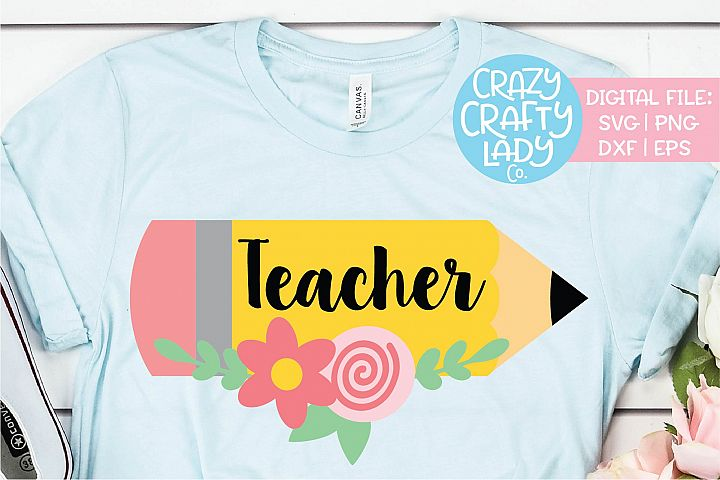 Floral Teacher Pencil SVG DXF EPS PNG Cut File