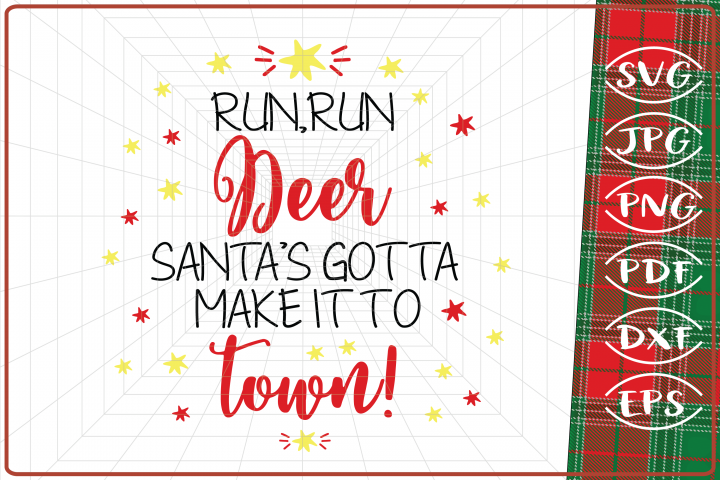 Run, Run Deer Santa s Gotta Make it to Town SVG, Santa svg