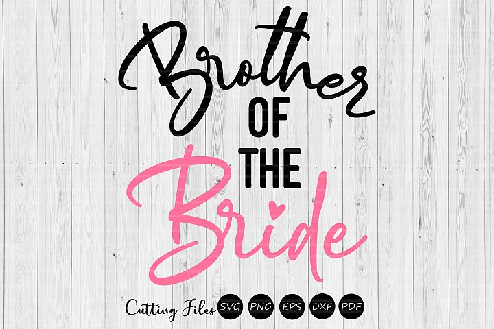 Brother of the bride| wedding svg | svg cut files |