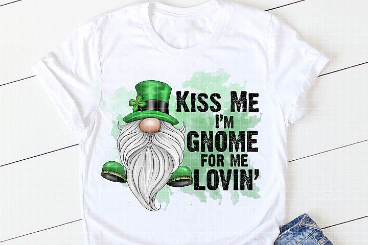 Kiss Me Im Gnome For Me Lovin Sublimation Design