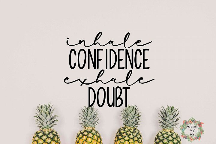 Inhale Confidence Exhale Doubt SVG Png Dxf eps